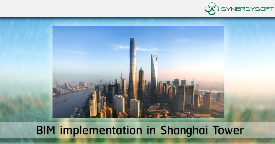 BIM implementation in Shanghai Tower